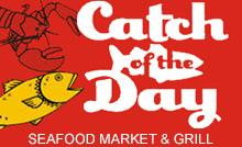 Catch of the Day Seafood Market & Grill